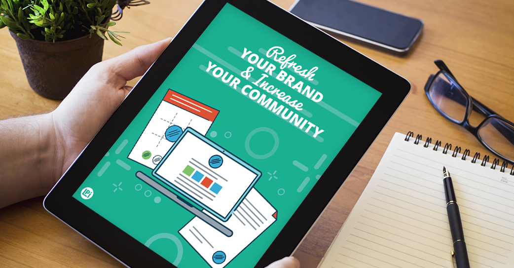 Refresh Your Brand & Increase Your Community